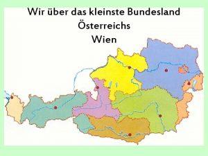 Wir ber das kleinste Bundesland sterreichs Wien Wien