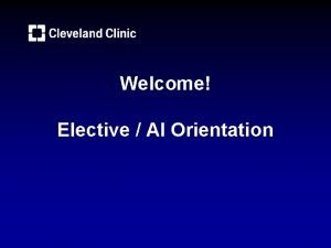 Welcome Elective AI Orientation Orientation Agenda Signin Pick