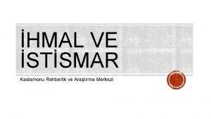 HMAL VE STSMAR Kastamonu Rehberlik ve Aratrma Merkezi