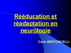 Rducation et radaptation en neurologie Carlo BERTONCELLI Ltirement