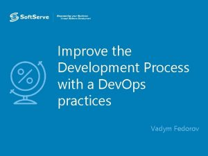 Improve the Development Process with a Dev Ops