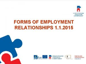 FORMS OF EMPLOYMENT RELATIONSHIPS 1 1 2015 Forms