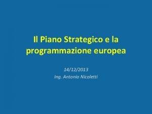 Il Piano Strategico e la programmazione europea 14122013