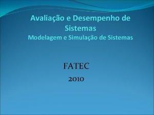 Avaliao e Desempenho de Sistemas Modelagem e Simulao