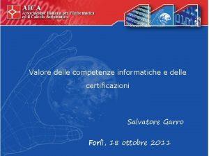 Valore delle competenze informatiche e delle certificazioni Salvatore