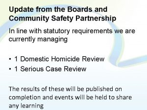 Update from the Boards and Community Safety Partnership