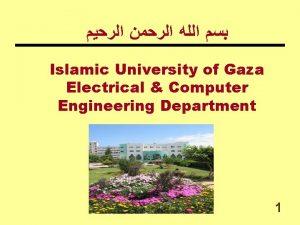 Islamic University of Gaza Electrical Computer Engineering Department