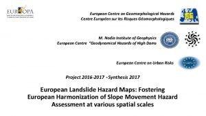 European Centre on Geomorphological Hazards Centre Europen sur