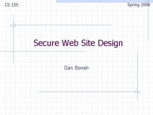 Spring 2006 CS 155 Secure Web Site Design