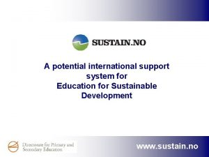 A potential international support system for Education for