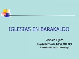 IGLESIAS EN BARAKALDO Xabier Tijero Colegio San Vicente