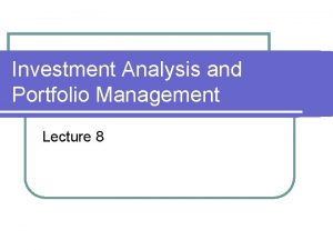 Investment Analysis and Portfolio Management Lecture 8 Options