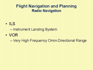 Flight Navigation and Planning Radio Navigation ILS Instrument