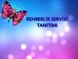 REHBERLK SERVS TANITIMI Psikolojik Danmanlk ve Rehberlik Hizmetlerinin