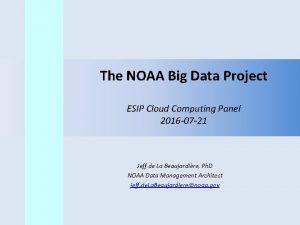 The NOAA Big Data Project ESIP Cloud Computing