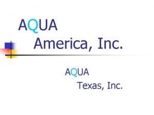 AQUA America Inc AQUA Texas Inc AQUA TEXAS