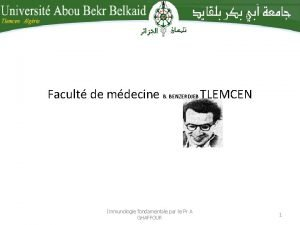 Facult de mdecine B BENZERDJEB TLEMCEN Immunologie fondamentale