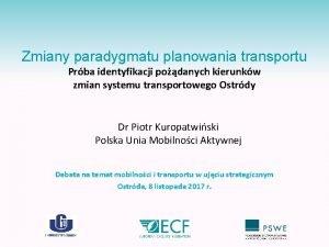 Zmiany paradygmatu planowania transportu Prba identyfikacji podanych kierunkw