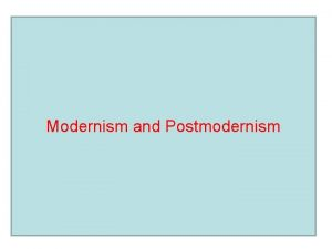 Modernism and Postmodernism Clement Greenberg Modernism artavantgarde original