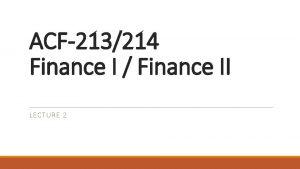 ACF213214 Finance I Finance II LECTURE 2 Learning