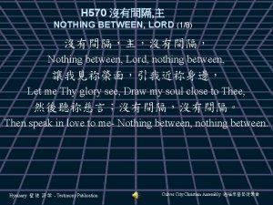 H 570 NOTHING BETWEEN LORD 18 Nothing between