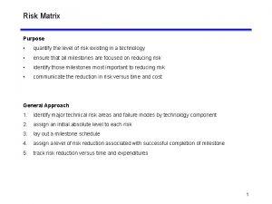 Risk Matrix Purpose quantify the level of risk