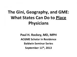 The Gini Geography and GME What States Can