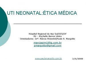 UTI NEONATAL TICA MDICA Hospital Regional da Asa
