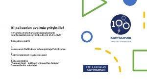 Kilpailuedun avaimia yrityksille Tervetuloa EtelKarjalan kauppakamarin sntmriseen syyskokoukseen