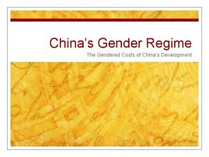 Chinas Gender Regime The Gendered Costs of Chinas