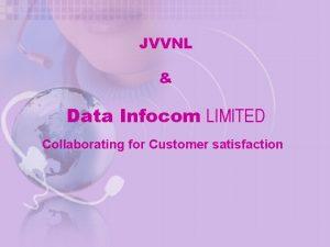 JVVNL Data Infocom LIMITED Collaborating for Customer satisfaction