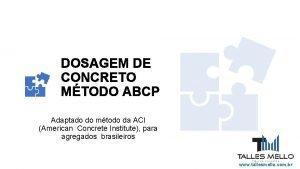 DOSAGEM DE CONCRETO MTODO ABCP Adaptado do mtodo