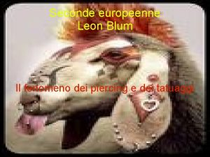 Seconde europeenne Leon Blum Il fenomeno dei piercing