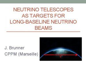 NEUTRINO TELESCOPES AS TARGETS FOR LONGBASELINE NEUTRINO BEAMS