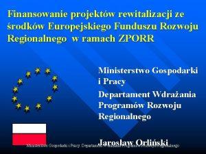 Finansowanie projektw rewitalizacji ze rodkw Europejskiego Funduszu Rozwoju