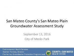 San Mateo Countys San Mateo Plain Groundwater Assessment