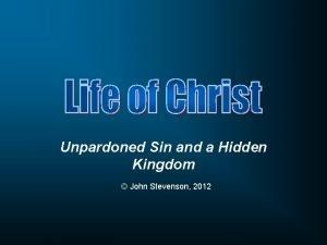 Unpardoned Sin and a Hidden Kingdom John Stevenson
