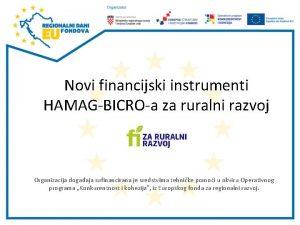 Novi financijski instrumenti HAMAGBICROa za ruralni razvoj Organizacija