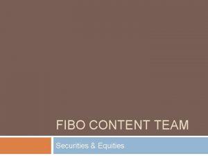 FIBO CONTENT TEAM Securities Equities Agenda 2 Where