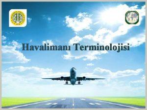 1 Havaliman Terminolojisi 2 Btn ya da bir