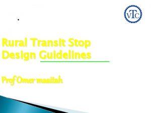 Rural Transit Stop Design Guidelines Prof Omer maaitah
