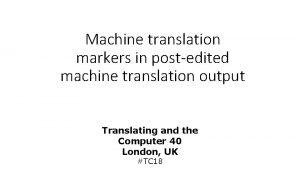 Machine translation markers in postedited machine translation output