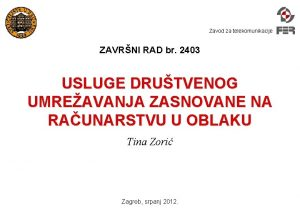 Zavod za telekomunikacije ZAVRNI RAD br 2403 USLUGE