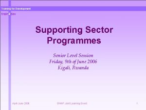 Training for Development train 4 dev Supporting Sector