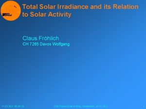 Total Solar Irradiance and its Relation to Solar