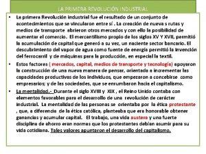 LA PRIMERA REVOLUCIN INDUSTRIAL La primera Revolucin industrial
