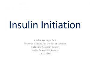 Insulin Initiation Atieh Amouzegar MD Research Institute For