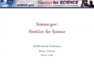 Science gov First Gov for Science AAAS Annual