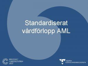 Standardiserat vrdfrlopp AML Leukemier Akut myeloisk leukemi AML
