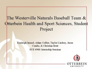 The Westerville Naturals Baseball Team Otterbein Health and